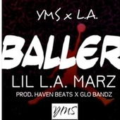 BALLER by Lil L.A. Marz