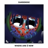 Where Are Ü Now von Zambonini