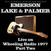 Live on Wheeling Radio 1977 Part Two (Live) de Emerson, Lake & Palmer
