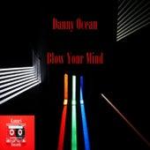 Blow Your Mind de Danny Ocean
