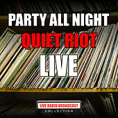 Party All Night (Live) by Quiet Riot