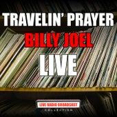 Travelin' Prayer (Live) by Billy Joel
