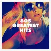80S Greatest Hits by 80s Greatest Hits, 80s Hits, 80s Forever