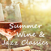 Summer Wine & Jazz Classics de Various Artists