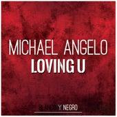 Loving U de Michael Angelo
