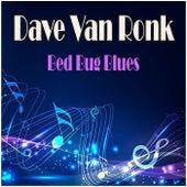 Bed Bug Blues de Dave Van Ronk