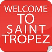 Welcome To St. Tropez by Various Artists