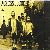 Short Songs Long Faces by Across The Border