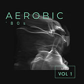 Aerobic '80s (Vol. 1) by Various Artists