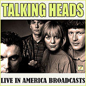 Talking Heads Live in America Broadcasts (Live) by Talking Heads