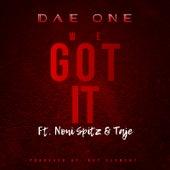 We Got It (feat. Noni Spitz & Taje) von Dae'One