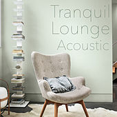 Tranquil Lounge Acoustic von Various Artists