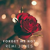 Forget Me Not by Remi