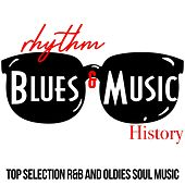 Rhythm & Blues Music History (Top Selection R&B And Oldies Soul Music) by Various Artists