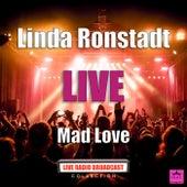 Mad Love (Live) de Linda Ronstadt