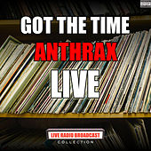 Got The Time (Live) de Anthrax