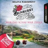 Nur das Schaf war Zeuge - Bunburry - Ein Idyll zum Sterben, Folge 8 (Ungekürzt) von Helena Marchmont