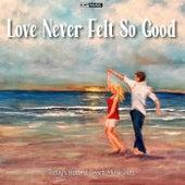 Love Never Felt so Good de Various Artists