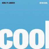 Ur so Cool by Kehli