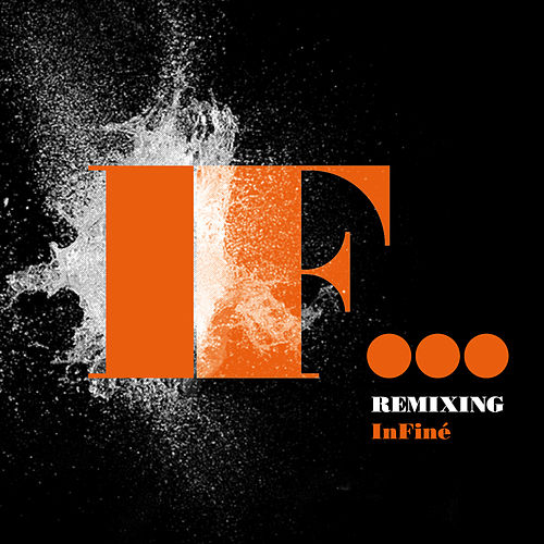 Remixing Infiné by Various Artists
