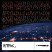 Big Big World by Hyperclap