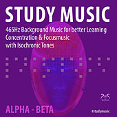 Study Music 465Hz: Background Music for Better Learning, Concentration & Focusmusic with Isochronic Tones Alpha-Beta von Torsten Abrolat