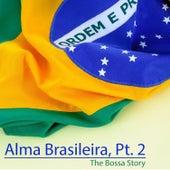 Alma Brasileira, Pt. 2 (The Bossa Story) de Various Artists