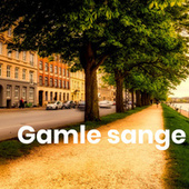 Gamle sange - Gammel dansk musik by Various Artists