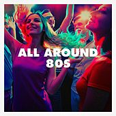 All Around 80S de The Blue Rubatos, Blinding Lights, The Comptones, Main Station, Countdown Singers, The Honey Sweets, Chateau Pop, Down4Pop, Graham Blvd, Fresh Beat MCs, Electric Groove Machine, Silver Disco Explosion, Jahtones, CDM Project, Movie Sounds Unlimited