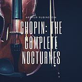 Chopin: The Complete Nocturnes by Arthur Rubinstein