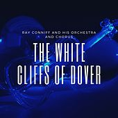 The White Cliffs of Dover de Ray Conniff