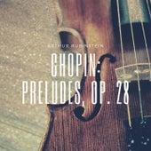 Chopin: Preludes, Op. 28 von Arthur Rubinstein