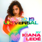 Music is Universal: PRIDE by Kiana Ledé von Various Artists