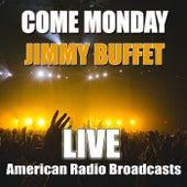 Come Monday (Live) by Jimmy Buffett