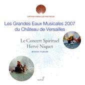 Les grandes eaux musicales 2007 du Château de Versailles de Le Concert Spirituel