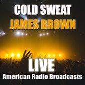 Cold Sweat (Live) de James Brown