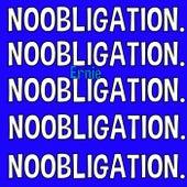 Noobligation. by Ernie