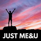 Just me and you (Just ME&U) by The Absence