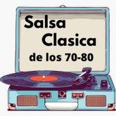 Salsa Clasica de Los 70-80 de Bobby Cruz, Bobby Valentin, Cheo Felciano, Oscar D' Leon, Pete ''El Conde'' Rodriguez, Ray Barretto, Tito Puente