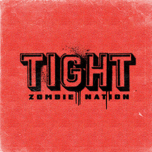 Tight - Single by Zombie Nation