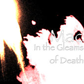In the Gleams of Death by Mac