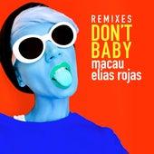 Don't Baby (Remixes) by Macau