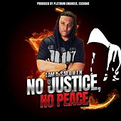 No Justice, No Peace (feat. Micah J) by I Am A. S.M.O.O.T.H