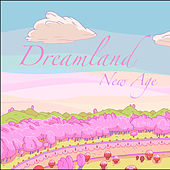 Dreamland New Age by Various Artists