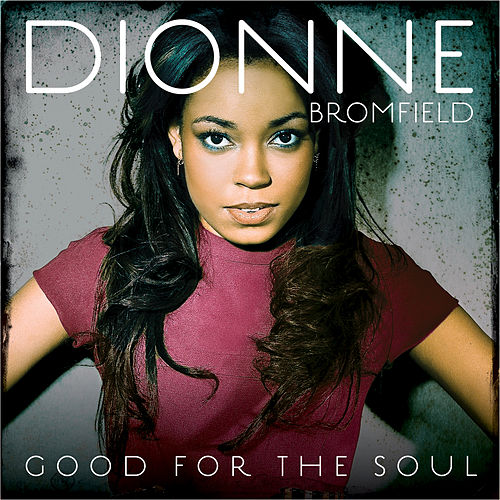 Good For The Soul by Dionne Bromfield