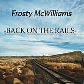 Back on the Rails de Frosty McWilliams