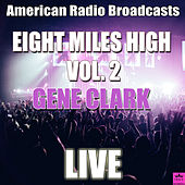 Eight Miles High Vol. 2 (Live) by Gene Clark