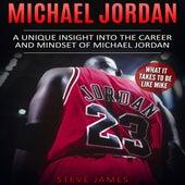 Michael Jordan - A Unique Insight into the Career and Mindset of Michael Jordan (Unabridged) de Steve James