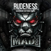 RUDENESS - Hardcore beyond rules de DJ Mad Dog
