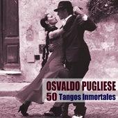 50 Tangos Inmortales (Remasterizado) de Osvaldo Pugliese